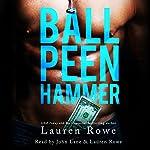 Ball Peen Hammer | Lauren Rowe