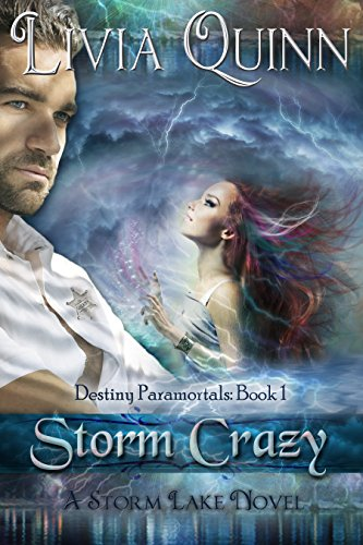 Storm Crazy: Southern Urban Fantasy Paranormal, Dragons Vampires and Fae (Destiny Paramortals Book 1) by [Quinn, Livia]