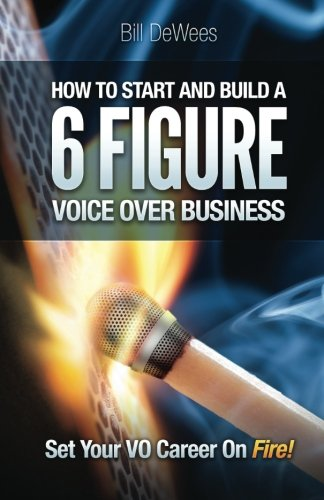 How to Start and Build a SIX FIGURE Voice Over