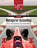 By Jerry J. Weygandt, Paul D. Kimmel, Donald E. Kieso: Managerial Accounting: Tools for Business Decision Making (Wiley) Fifth (5th) Edition