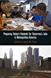 img - for Preparing Today's Students for Tomorrow's Jobs in Metropolitan America (The City in the Twenty-First Century) book / textbook / text book