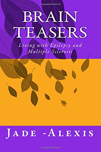 Brain Teasers: Living with Epilepsy and Multiple Sclerosis
