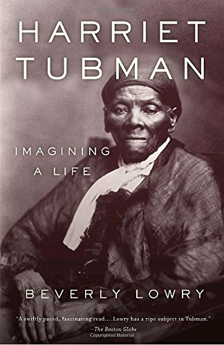 Harriet Tubman  Imagining A Life
