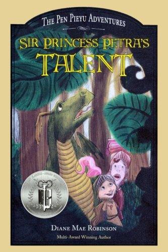 Sir Princess Petra's Talent: Book 2 in the International Award-Winning Children's Fantasy Series (The Pen Pieyu Adventures) (Volume 2)