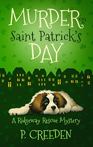 Murder on Saint Patrick's Day (A Ridgeway Rescue Mystery Book 3) by [Creeden, P.]