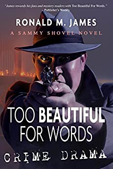 Too Beautiful For Words (A Sammy Shovel Novel) by [Milward, James M.]