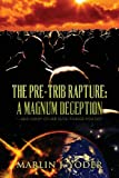 The Pre-Trib Rapture, Marlin J. Yoder, 1490383182