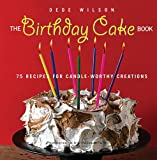 Birthday Cakes Recipes And Memories From Celebrated