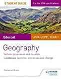 Edexcel AS/A-level Geography Student Guide 1: Tectonic Processes and Hazards; Landscape systems, processes and change (Student Guides)