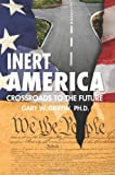Inert America, Gary W. Griffin, 145159528X