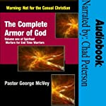 The Complete Armor of God: Spiritual Warfare for End Time Warriors | Pastor George McVey