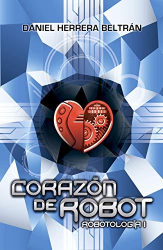 Corazón de Robot (Spanish Edition)