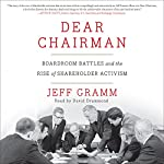 Dear Chairman: Boardroom Battles and the Rise of Shareholder Activism | Jeff Gramm
