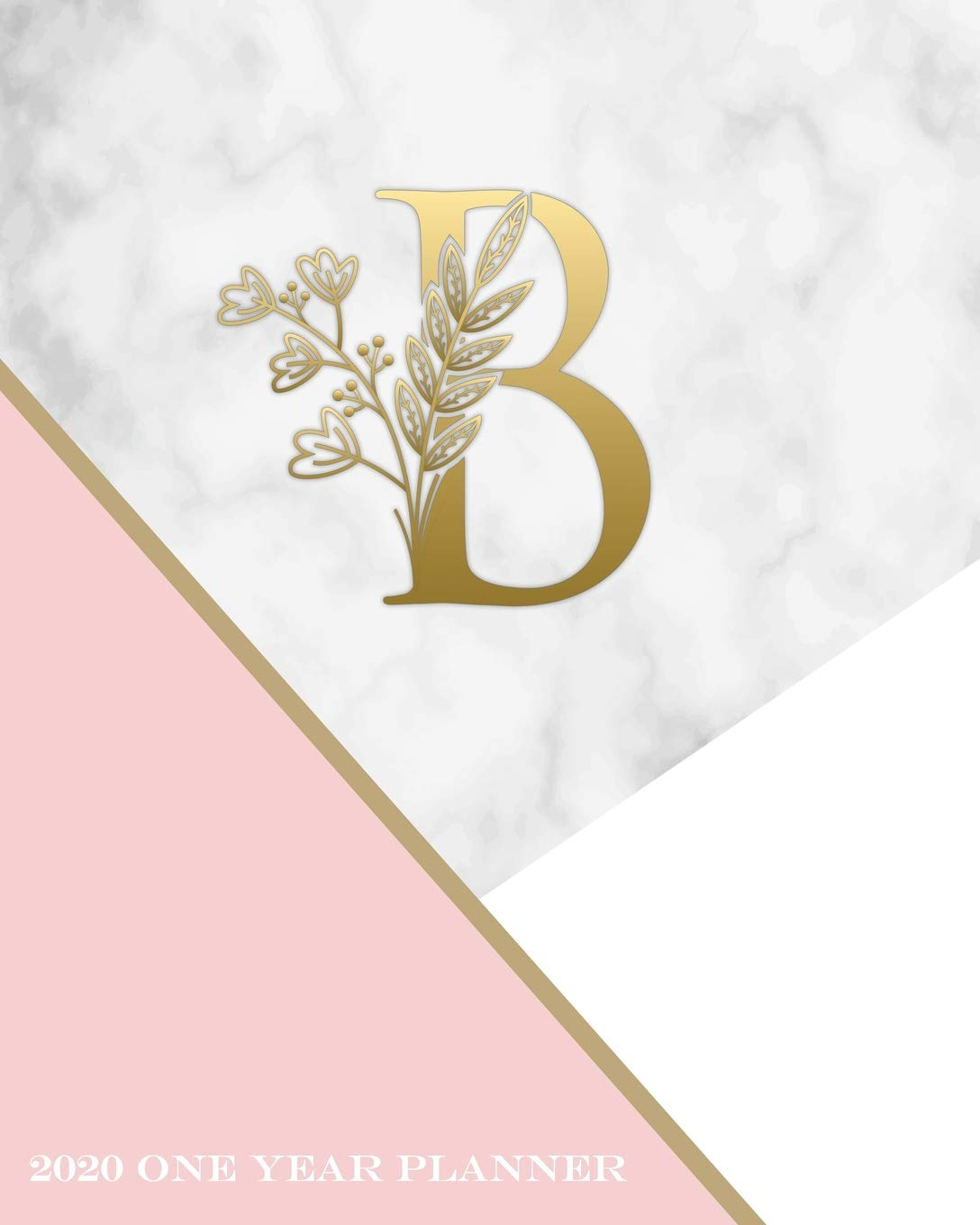B - 2020 One Year Planner: Elegant Gold Pink and Marble ...