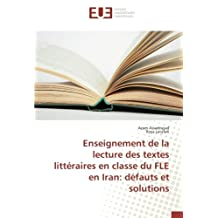 Enseignement de la lecture des textes littéraires en classe du FLE en Iran: défauts et solutions