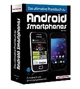 Das ultimative Praxisbuch zu Android Smartphones - Zu Android 4 und den Vorgängerversionen