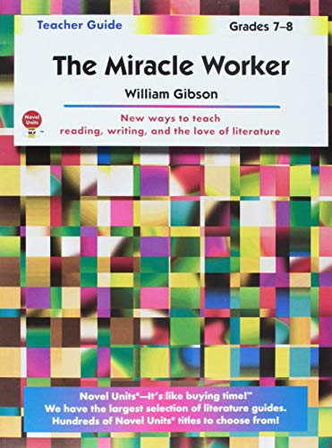 The Miracle Worker - Teacher Guide by Novel Units