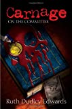 Carnage on the Committee, Ruth Dudley Edwards, 1590581334