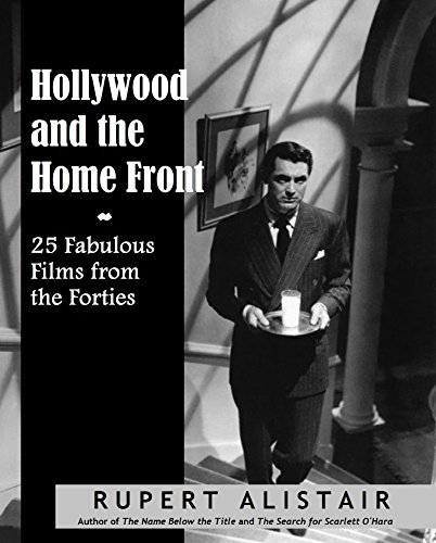 - Hollywood and the Home Front:  25 Fabulous Films from the Forties