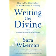 Writing the Divine: How to Use Channeling for Soul Growth & Healing
