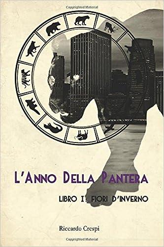 L'Anno Della Pantera - Libro I: Fiori D'Inverno: Volume 1