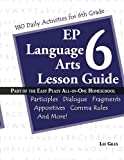 EP Language Arts 6 Lesson Guide: Part of the Easy Peasy All-in-One Homeschool (Volume 6)