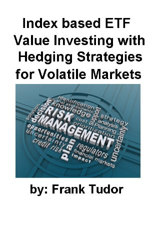 Index based ETF Value Investment with Hedging Strategies for Volatile Markets