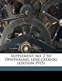 Supplement No 2 to Ophthalmic Lens Catalog, , 1178411680