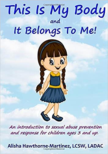 Cover of 'This is my body and it belongs to me: an introduction to sexual abuse prevention and response for children ages 3 and up.'