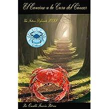 El Camino a la Cura del Cáncer (UN FUTURO DIFERENTE nº 17) (Spanish Edition)