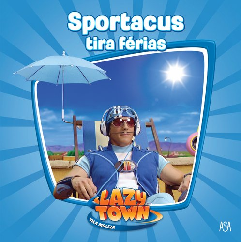 Lazy Town - Sportacus Tira Férias (Portuguese Edition) -