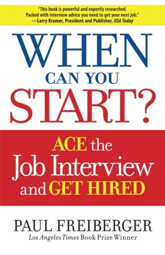 When Can You Start? Ace The Interview and Get Hired