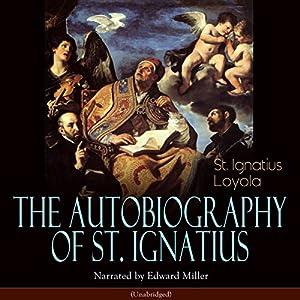 The Autobiography of St. Ignatius Audiobook