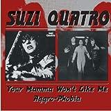Your Mamma Won`T Like It/Aggro-Phobia /  Suzi Quatro