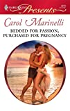 Bedded for Passion, Purchased for Pregnancy, Carol Marinelli, 0373128797