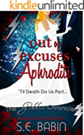 Out of Excuses Aphrodite (The Goddess Chronicles Book 8)