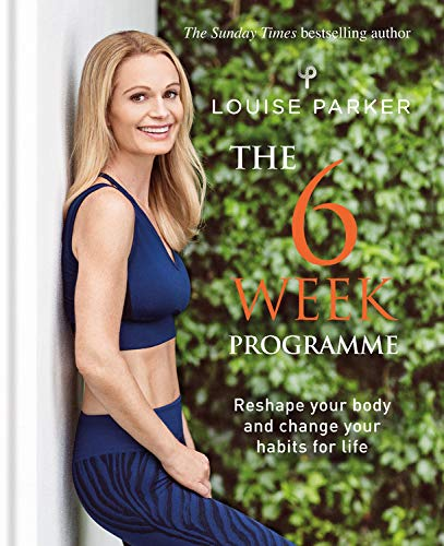 The Louise Parker Method: The 6-Week Programme by Louise Parker