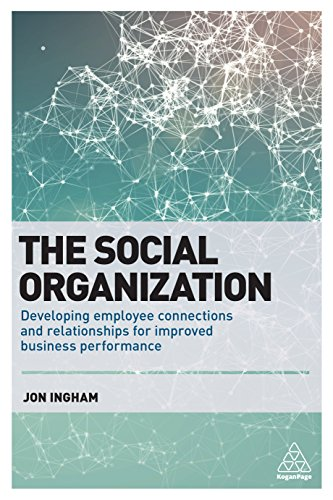the-social-organization-developing-employee-connections-and-relationships-for-improved-business-perf