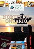 Culinary Travels -  Northern Ontario