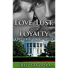 Love and Loyalty: Seduction of Power: A Presidential Crime and Romance Thriller (Jack Canon's American Destiny Book 2)