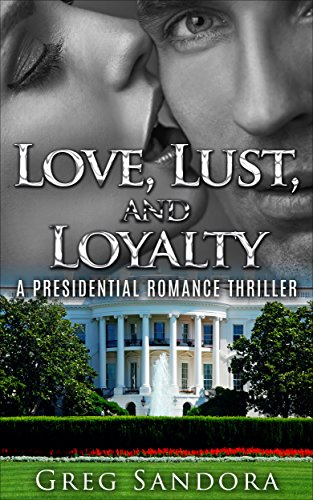 Book: Love, Lust, and Loyalty: Women of the White House by Greg Sandora