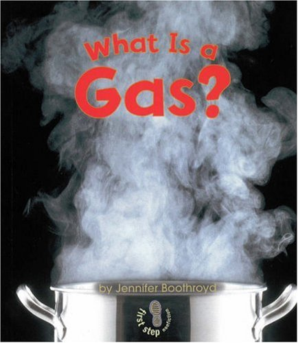 What Is A Gas   First Step Nonfiction States Of Matter