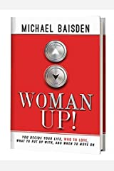 WOMAN UP! You Decide Your Life Paperback