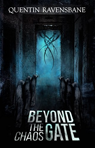 4c1561817 Beyond The Chaos Gate: Lovecraftian Horror by [Ravensbane, Quentin]