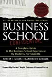 Business School Confidential: A Complete Guide to the Business School Experience: By Students, for Students