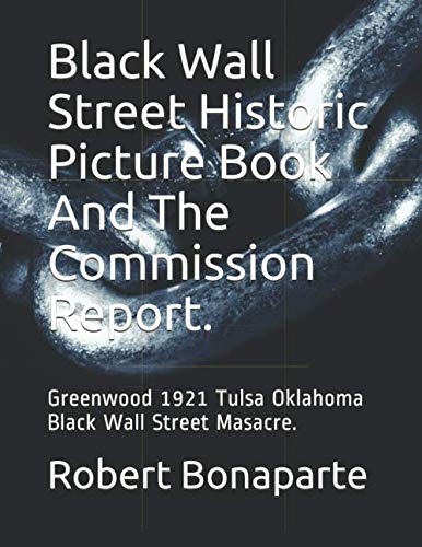 (Black Wall Street Historic Picture Book And The Commission Report.)