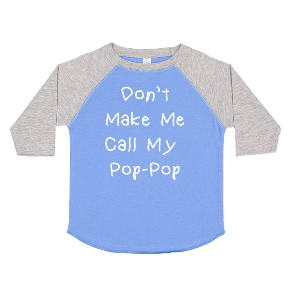 Mashed Clothing Dont Make Me Call My Pop-Pop Toddler//Kids Raglan T-Shirt
