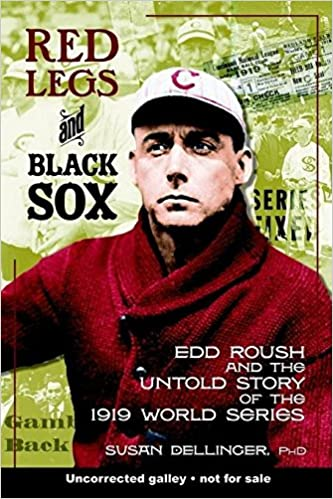Amazon.com: Red Legs and Black Sox: Edd Roush and the Untold Story of the  1919 World Series (9781578602292): Dellinger Ph.D., Susan: Books