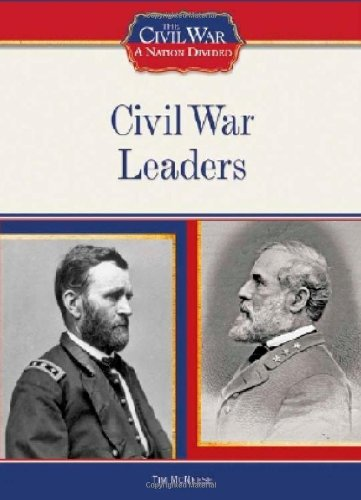 Civil War Leaders (Civil War: A Nation Divided (Library))