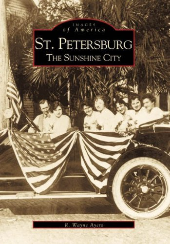 St. Petersburg: The Sunshine City (FL) (Images of America) by R. Wayne Ayers - Shopping Fl Petersburg St